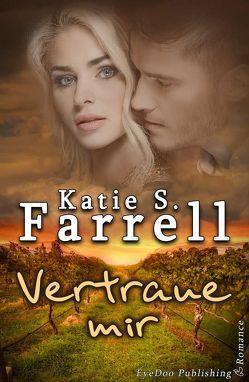 Vertraue mir von Farrell,  Katie S.