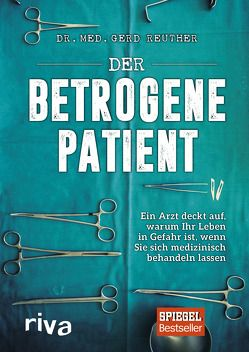 Der betrogene Patient von Reuther,  Gerd