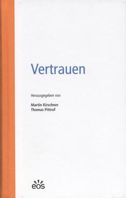 Vertrauen von Kirschner,  Martin, Pittrof,  Thomas