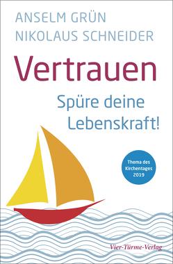 Vertrauen von Grün,  Anselm, Schneider,  Nikolaus