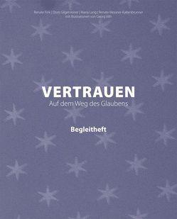 Vertrauen. Auf dem Weg des Glaubens von Fink,  Renate, Gilgenreiner,  Doris, Lang,  Maria, Messner-Kaltenbrunner,  Renate, Vith,  Georg