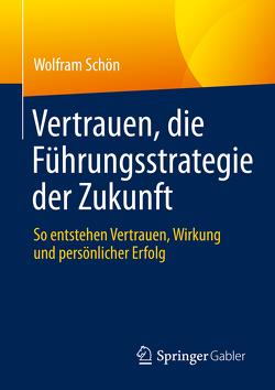 Vertrauen, die Führungsstrategie der Zukunft von Schön,  Wolfram