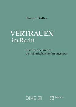 Vertrauen im Recht von Sutter,  Kaspar