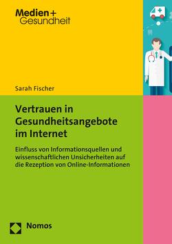Vertrauen in Gesundheitsangebote im Internet von Fischer,  Sarah