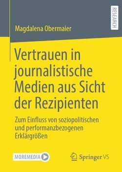 Vertrauen in journalistische Medien aus Sicht der Rezipienten von Obermaier,  Magdalena