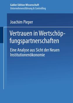 Vertrauen in Wertschöpfungspartnerschaften von Pieper,  Joachim