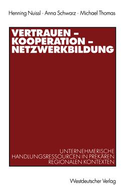 Vertrauen — Kooperation — Netzwerkbildung von Nuissl,  Henning, Schwarz,  Anna, Thomas,  Michael