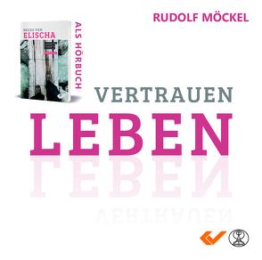 Vertrauen leben von Möckel,  Rudolf