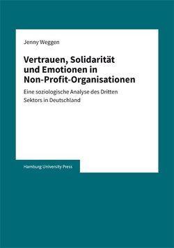 Vertrauen, Solidarität und Emotionen in Non-Profit-Organisationen von Weggen,  Jenny