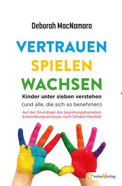 Vertrauen Spielen Wachsen von MacNamara,  Deborah, Neubronner,  Dagmar