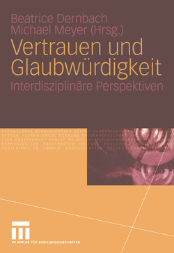 Vertrauen und Glaubwürdigkeit von Dernbach,  Beatrice, Meyer,  Michael