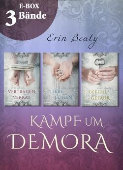 Vertrauen und Verrat – Band 1-3 der romantischen Fantasy-Serie im Sammelband (Kampf um Demora) von Beaty,  Erin, Lemke,  Stefanie Frida, Schmitz,  Birgit