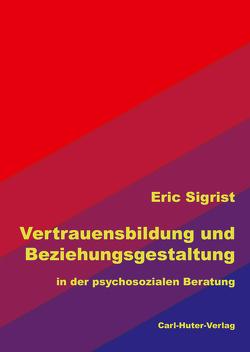 Vertrauensbildung und Beziehungsgestaltung von Sigrist,  Eric