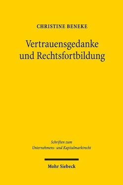 Vertrauensgedanke und Rechtsfortbildung von Beneke,  Christine