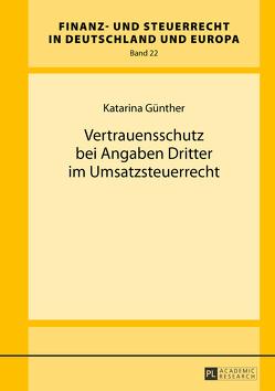 Vertrauensschutz bei Angaben Dritter im Umsatzsteuerrecht von Günther,  Katarina