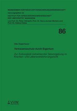Vertrauensschutz durch Eigentum von Albrecht,  Peter, Bartels,  Hans J, Depenheuer,  Otto, Heiss,  Helmut
