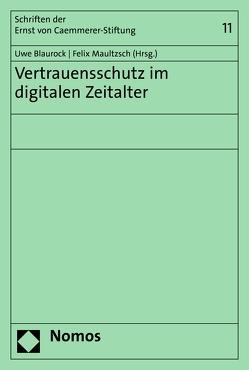 Vertrauensschutz im digitalen Zeitalter von Blaurock,  Uwe, Maultzsch,  Felix