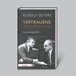 Vertrauensverhältnisse: Autobiografie von Seiters,  Rudolf