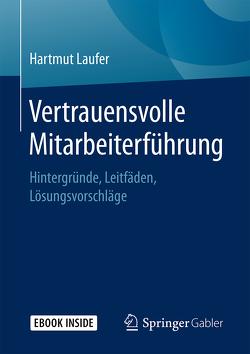 Vertrauensvolle Mitarbeiterführung von Laufer,  Hartmut