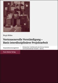 Vertrauensvolle Verständigung – Basis interdisziplinärer Projektarbeit von Böhm,  Birgit