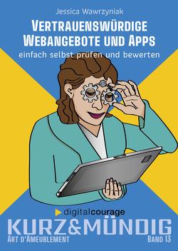 Vertrauenswürdige Webangebote und Apps von Schwahlen,  Kathrin, Wawrzyniak,  Jessica, Wienold,  Isabel
