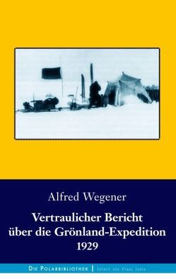 Vertraulicher Bericht über die Grönland-Expedition 1929 von Wegener,  Alfred