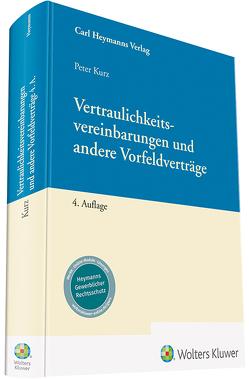 Vertraulichkeitsvereinbarungen und andere Vorfeldverträge von Kurz,  Peter