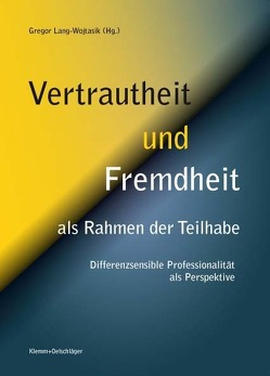 Vertrautheit und Fremdheit als Rahmen der Teilhabe. von Lang-Wojtasik,  Gregor