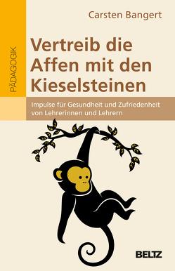 Vertreib die Affen mit den Kieselsteinen von Bangert,  Carsten