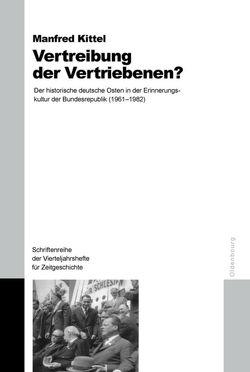Vertreibung der Vertriebenen? von Kittel,  Manfred