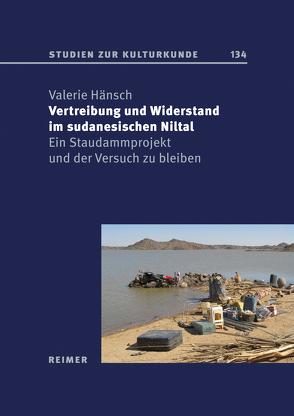 Vertreibung und Widerstand im sudanesischen Niltal von Hänsch,  Valerie