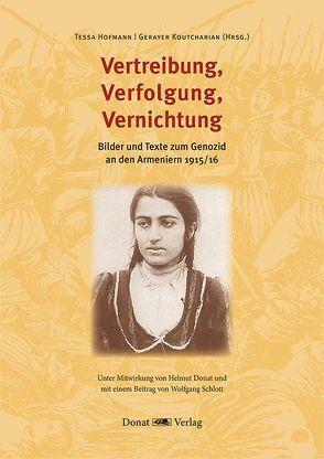 Vertreibung, Verfolgung, Vernichtung von Donat,  Helmut, Hofmann,  Tessa, Koutcharian,  Gerayer, Schlott,  Wolfgang