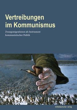 Vertreibungen im Kommunismus von Landesbeauftragten des Freistaats Thüringen zur Aufarbeitung der SED-Diktatur