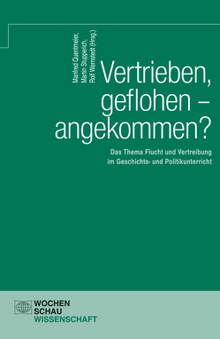 Vertrieben, geflohen – angekommen? von Quentmeier,  Manfred, Stupperich,  Martin, Wernstedt,  Rolf