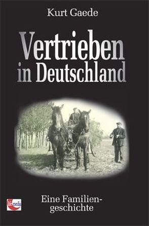 Vertrieben in Deutschland von Gaede,  Kurt