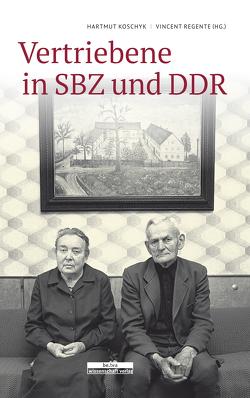 Vertriebene in SBZ und DDR von Koschyk,  Hartmut, Regente,  Vincent