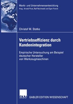 Vertriebseffizienz durch Kundenintegration von Stotko,  Christof M.