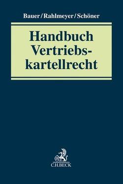 Vertriebskartellrecht von Bauer,  Michael, Rahlmeyer,  Dietmar, Schöner,  Markus