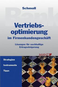 Vertriebsoptimierung im Firmenkundengeschäft von Schmoll,  Anton