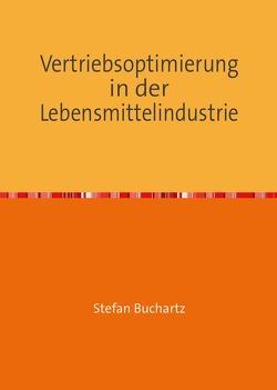 Vertriebsoptimierung in der Lebensmittelindustrie von Buchartz,  Stefan