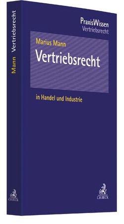 Vertriebsrecht in Handel und Industrie von Mann,  Marius