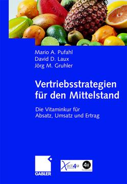 Vertriebsstrategien für den Mittelstand von Gruhler,  Jörg, Laux,  David, Pufahl,  Mario