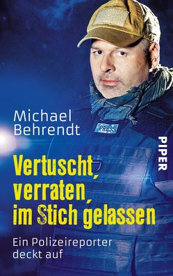 Vertuscht, verraten, im Stich gelassen von Behrendt,  Michael