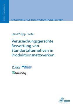 Verursachungsgerechte Bewertung von Standortalternativen in Produktionsnetzwerken von Prote,  Jan-Philipp