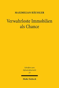 Verwahrloste Immobilien als Chance von Häußler,  Maximilian