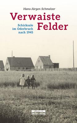 Verwaiste Felder von Schmelzer,  Hans-Jürgen
