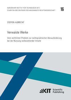 Verwaiste Werke – Vom rechtlichen Problem zur rechtspraktischen Herausforderung bei der Nutzung vorbestehender Inhalte von Albrecht,  Steffen