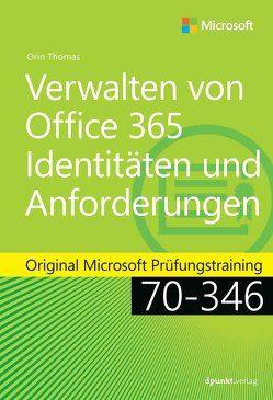 Verwalten von Office 365-Identitäten und -Anforderungen von Haselier,  Rainer G., Thomas,  Orin