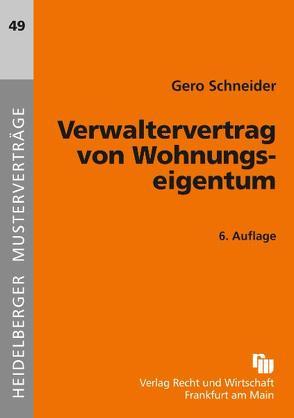 Verwaltervertrag von Wohnungseigentum von Schneider,  Gero