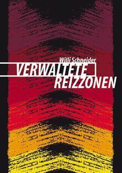 Verwaltete Reizzonen von Schneider,  Willi